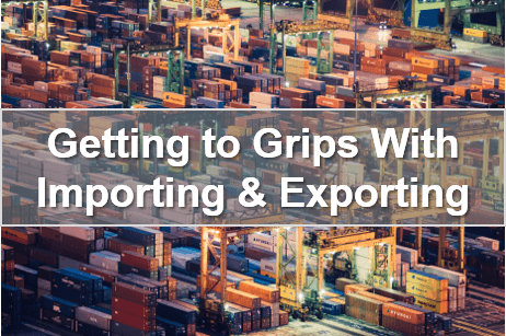 Getting To Grips With Importing & Exporting
