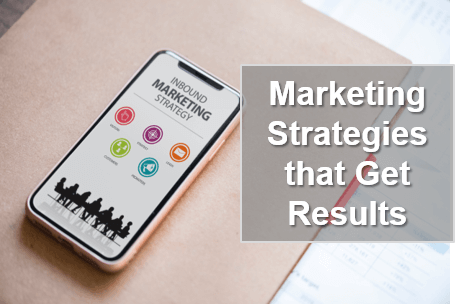 Marketing Strategies That Get Results