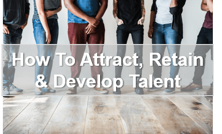 How to Attract, retain and develop key talent