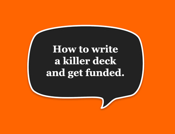 How To Write A Killer Pitch Deck And Get Funding