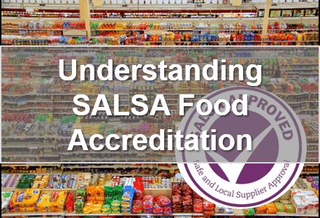 Understanding SALSA Food Accreditation