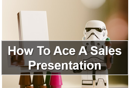 How To Ace A Sales Presentation