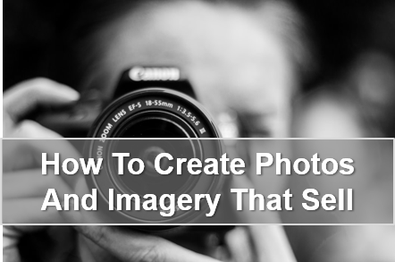 How To Create Images And Photos That Sell